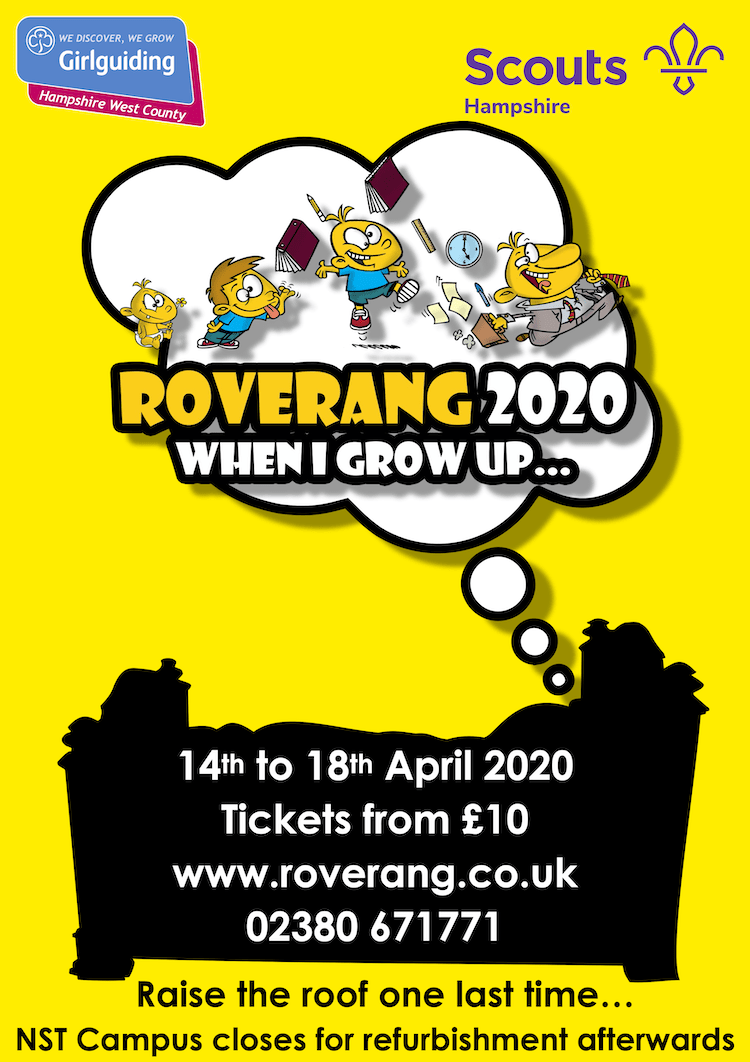 Roverang 2020 When I Grow Up... 14th to 18th April 2020. Raise the roof one last time... NST Campus closes for refurbishment afterwards